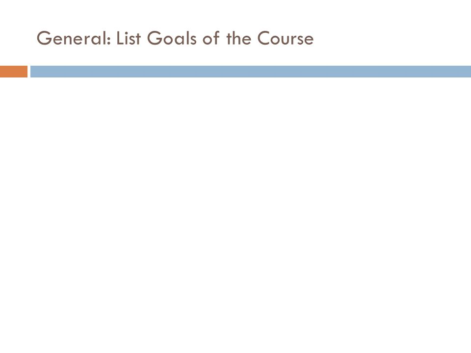 General: List Goals of the Course