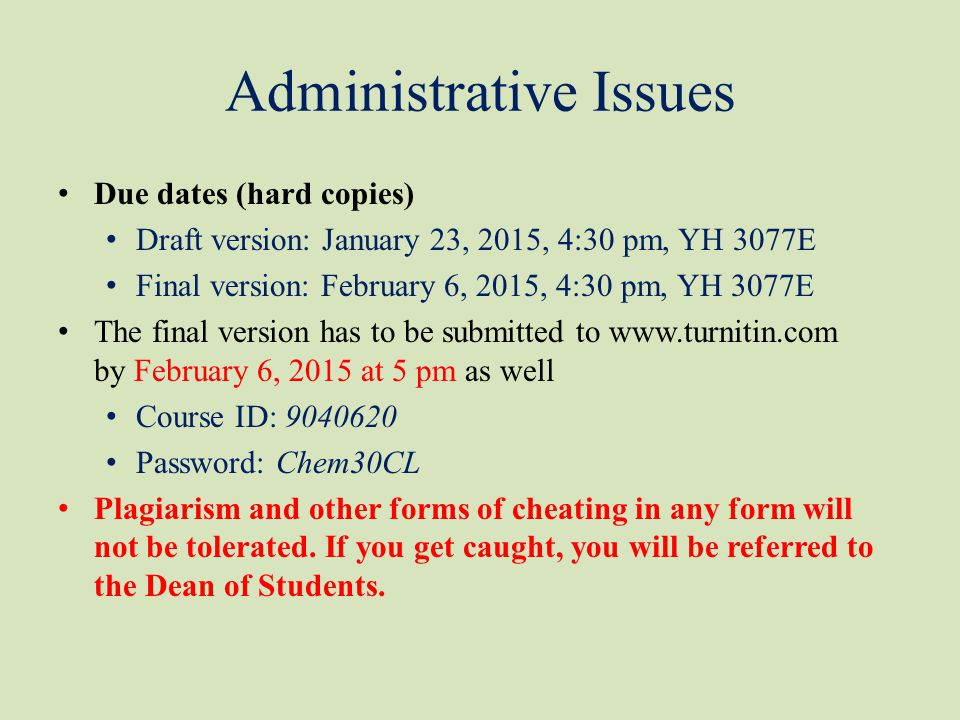 Administrative Issues Due dates (hard copies) Draft version: January 23, 2015, 4:30 pm, YH 3077E Final version: February 6, 2015, 4:30 pm, YH 3077E Th