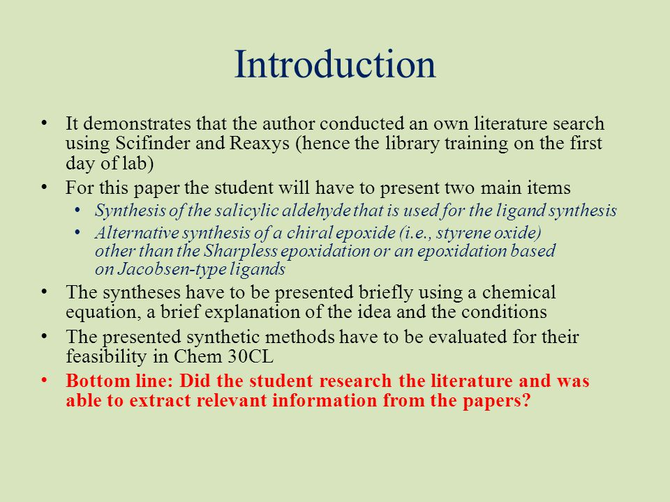 Introduction It demonstrates that the author conducted an own literature search using Scifinder and Reaxys (hence the library training on the first da