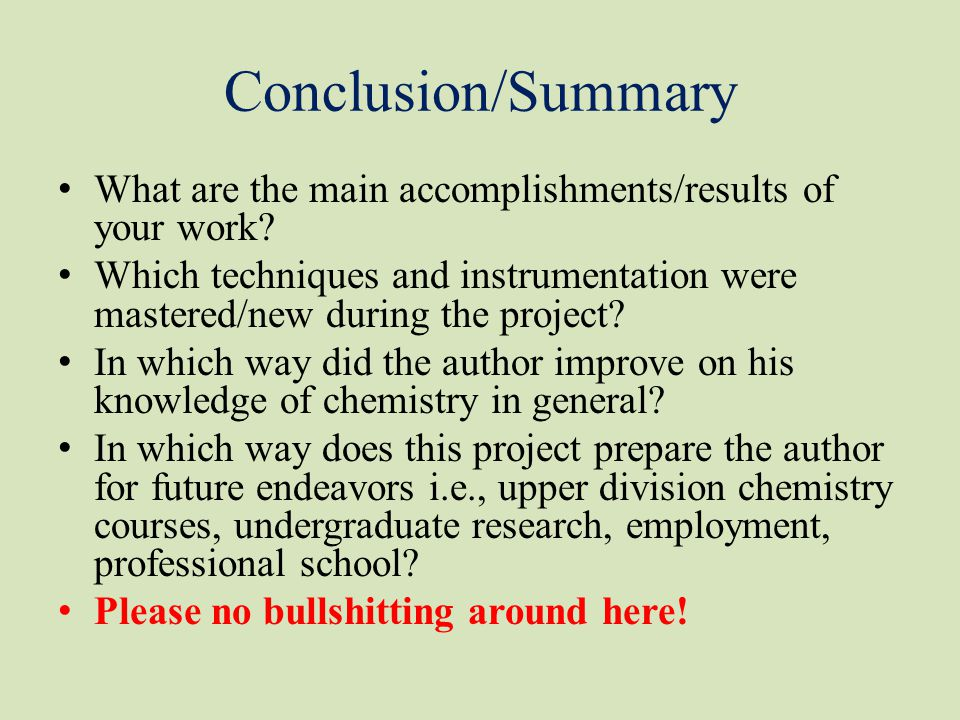 Conclusion/Summary What are the main accomplishments/results of your work.