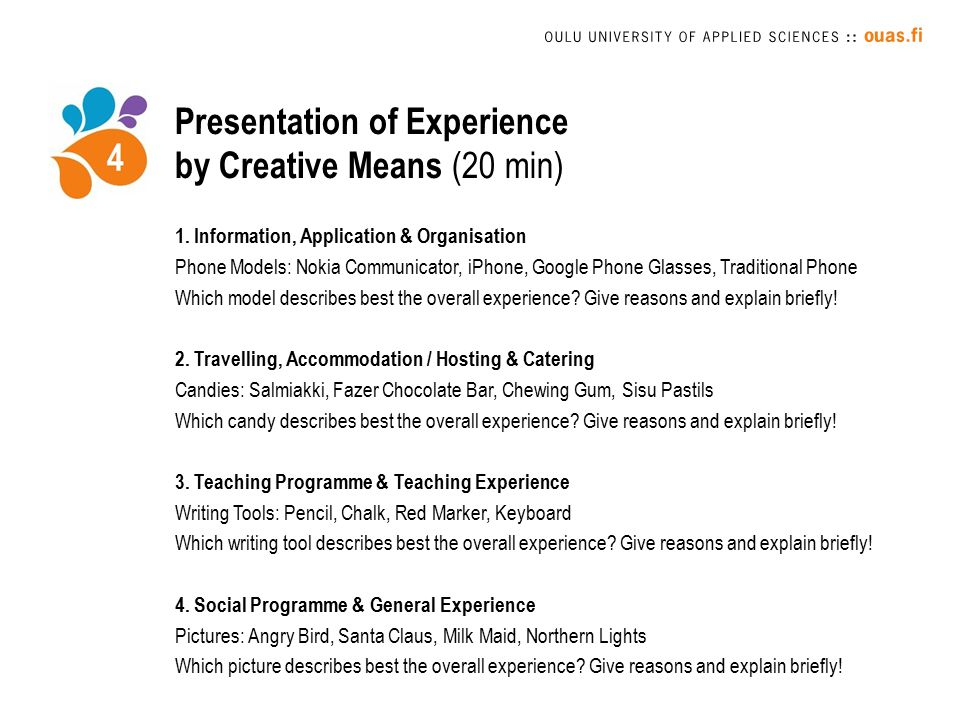 Presentation of Experience by Creative Means (20 min) 1.