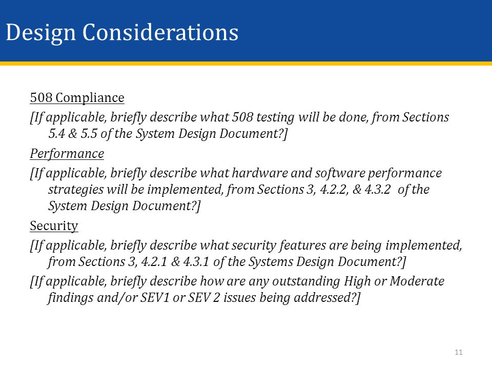 Design Considerations 508 Compliance [If applicable, briefly describe what 508 testing will be done, from Sections 5.4 & 5.5 of the System Design Docu