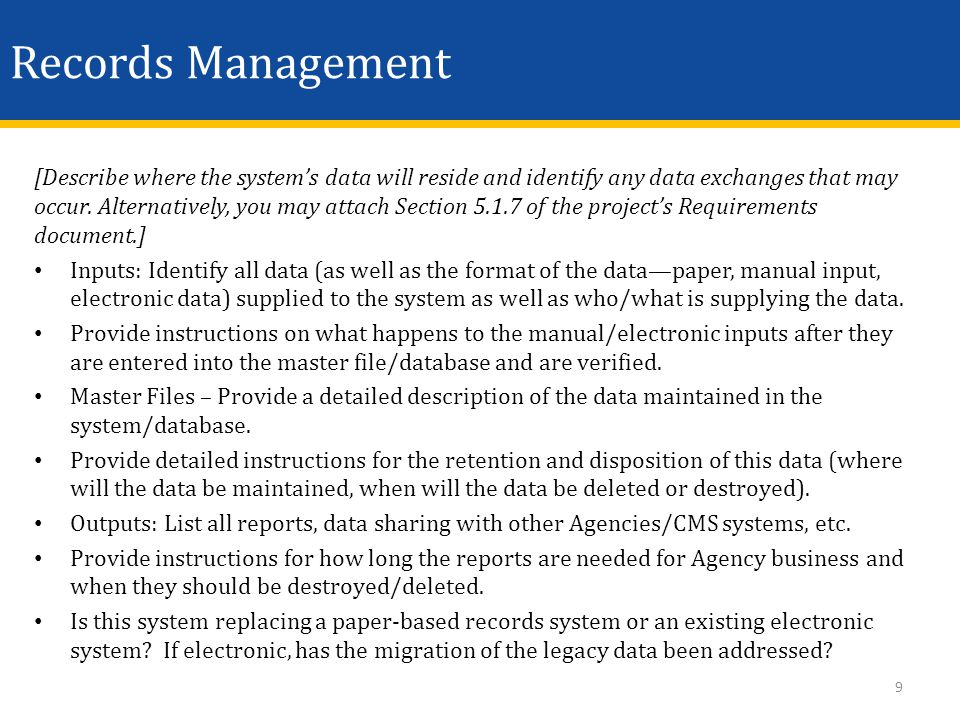 Records Management [Describe where the system's data will reside and identify any data exchanges that may occur. Alternatively, you may attach Section