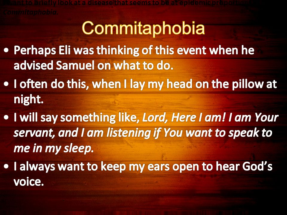 I want to briefly look at a disease that seems to be at epidemic proportions in America— Commitaphobia.