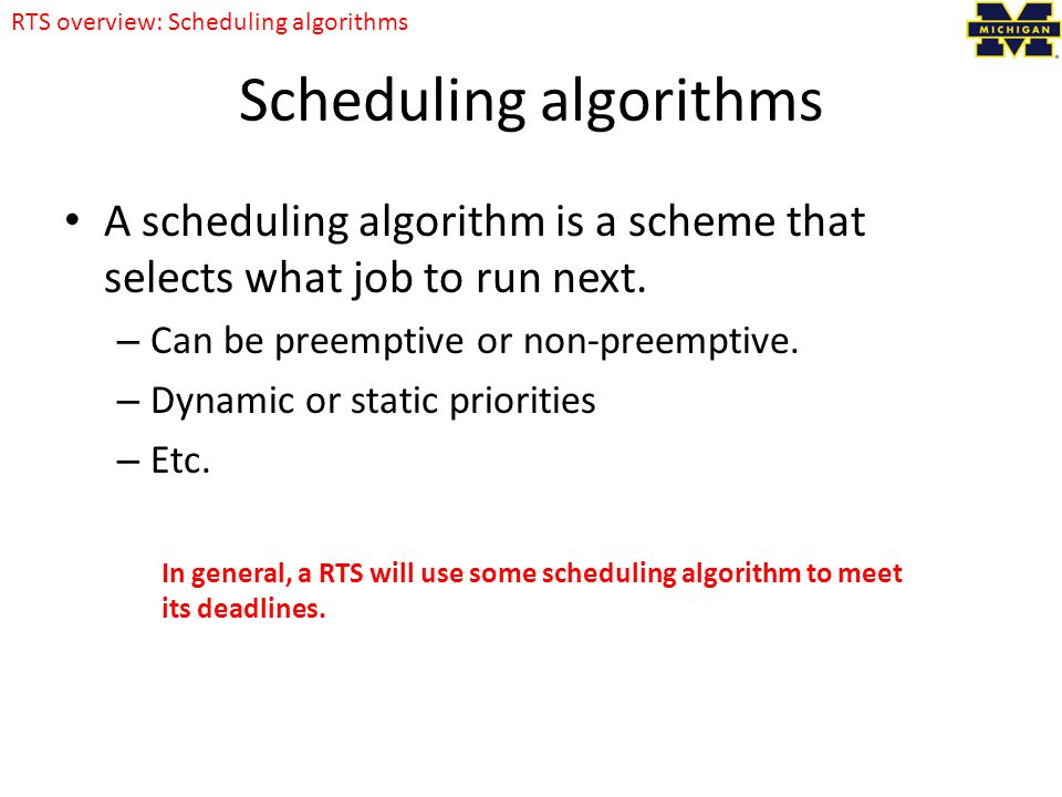 Scheduling algorithms A scheduling algorithm is a scheme that selects what job to run next.