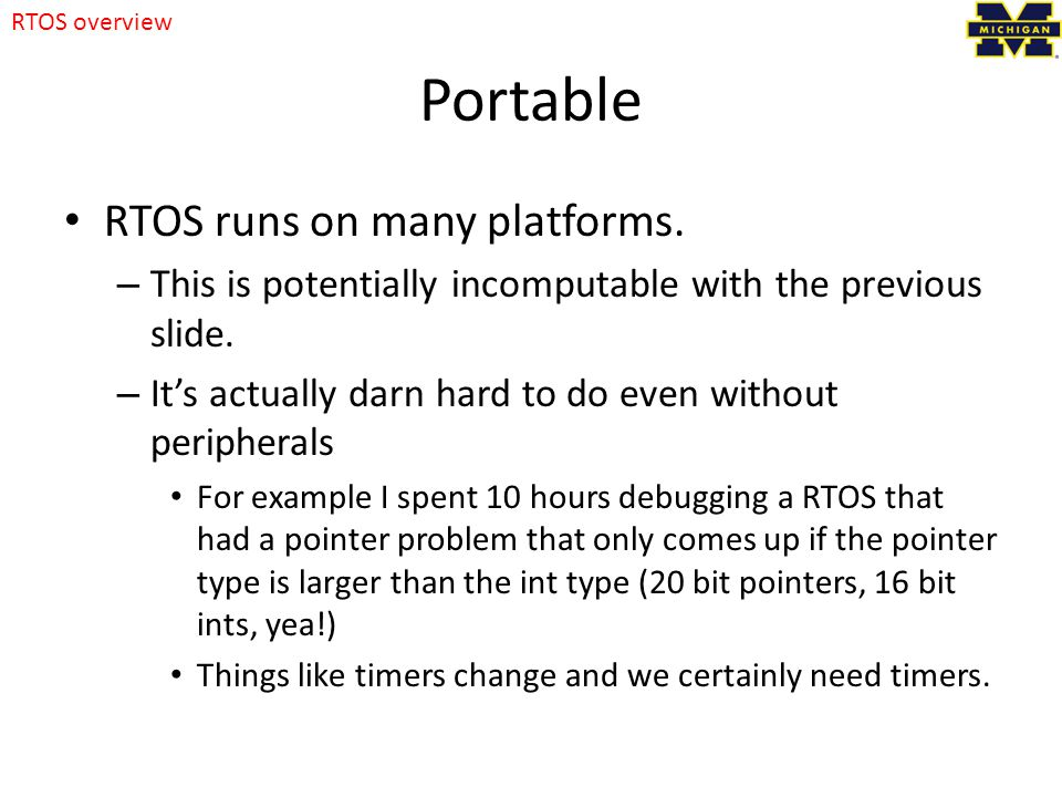 Portable RTOS runs on many platforms. – This is potentially incomputable with the previous slide.