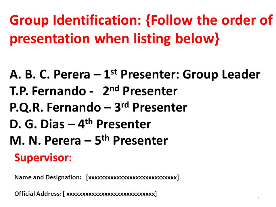 Group Identification: {Follow the order of presentation when listing below} A.