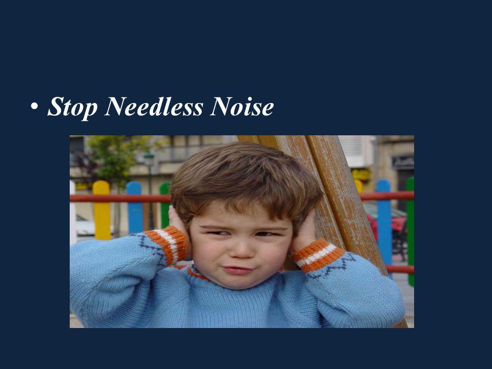 Stop Needless Noise