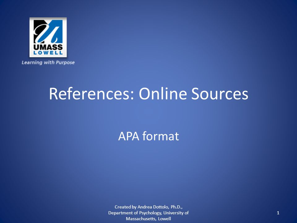More examples Remember that there are many different kinds of online sources, so be sure you use the correct form.
