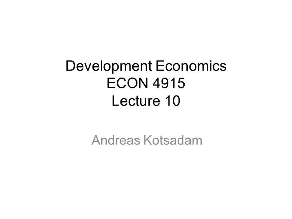 Development Economics ECON 4915 Lecture 10 Andreas Kotsadam