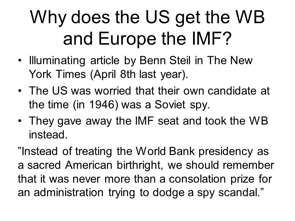 Why does the US get the WB and Europe the IMF.
