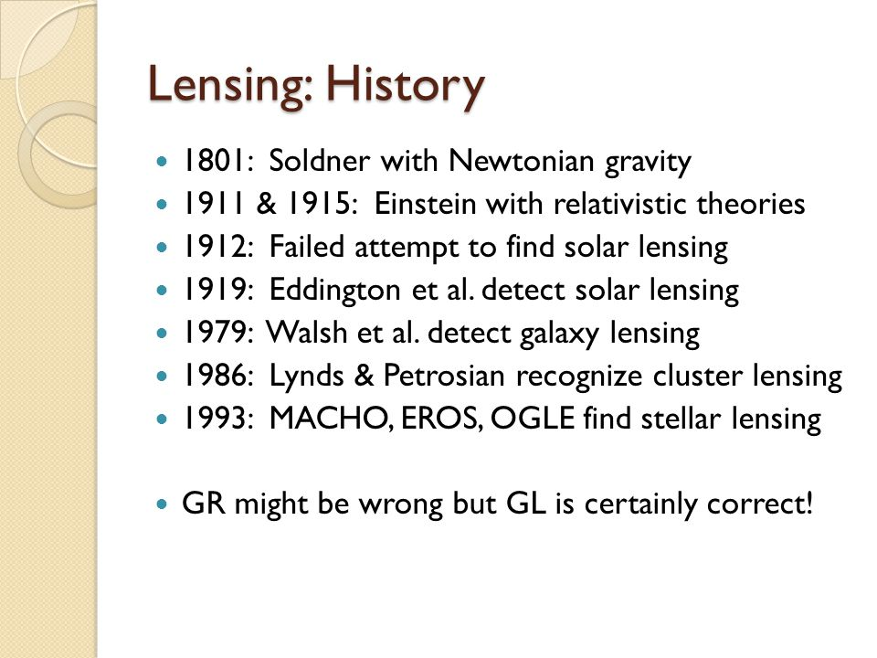 Lens: Black Hole Strong lensing ◦ Very high deflection angles ◦ Many images ◦ Complete image sets No confirmed BH lenses