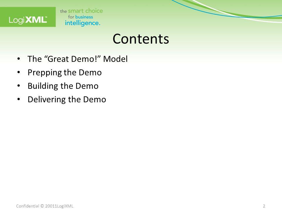The Great Demo! Model 7900 Westpark Drive, Suite T107 McLean, VA 22102   www.logixml.com