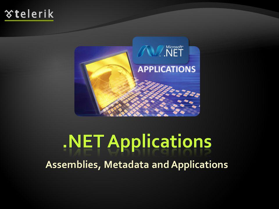 Assemblies, Metadata and Applications