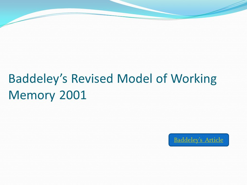 Baddeley's Original Model of Working Memory Visuospatial Sketchpad Central Executive Phonological Loop