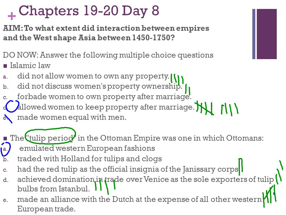 + Chapters 19-20 Day 8 AIM: To what extent did interaction between empires and the West shape Asia between 1450-1750.