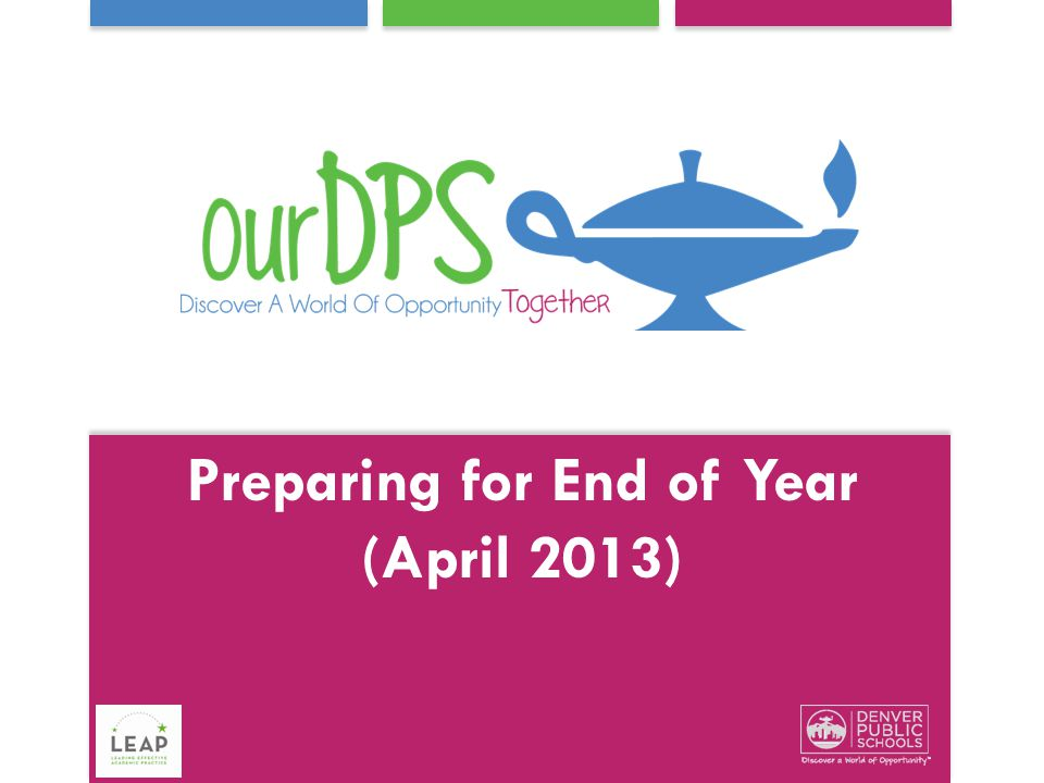 Preparing for End of Year (April 2013)