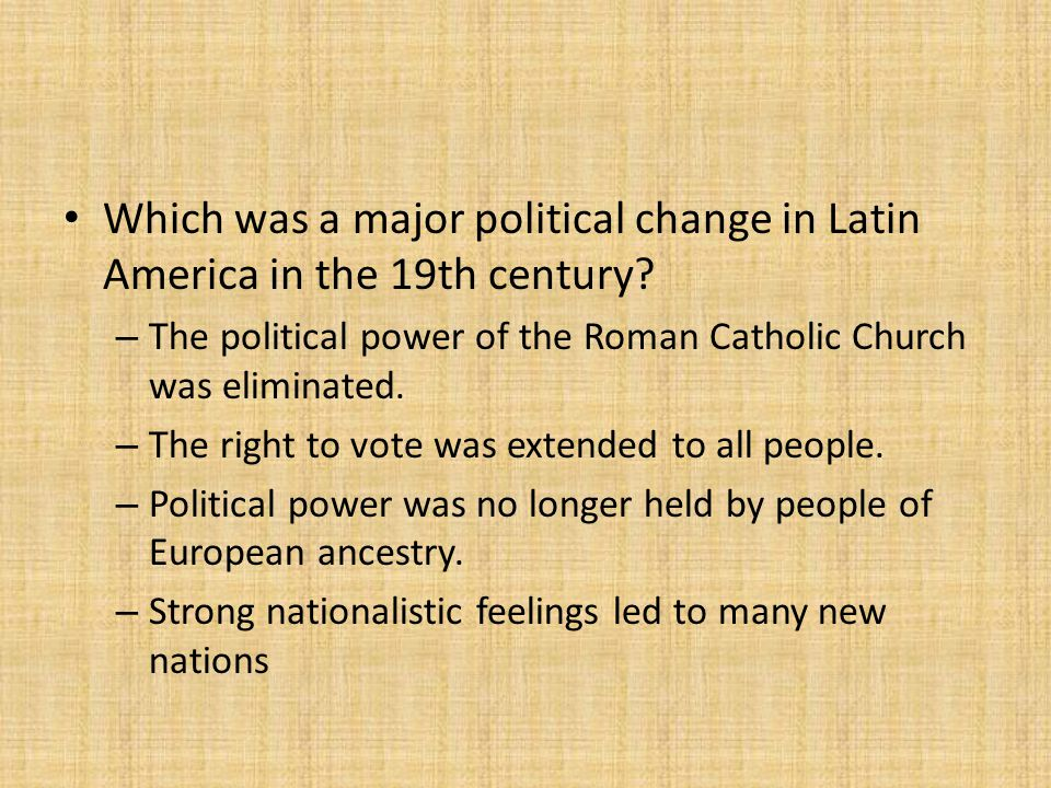 Which was a major political change in Latin America in the 19th century.