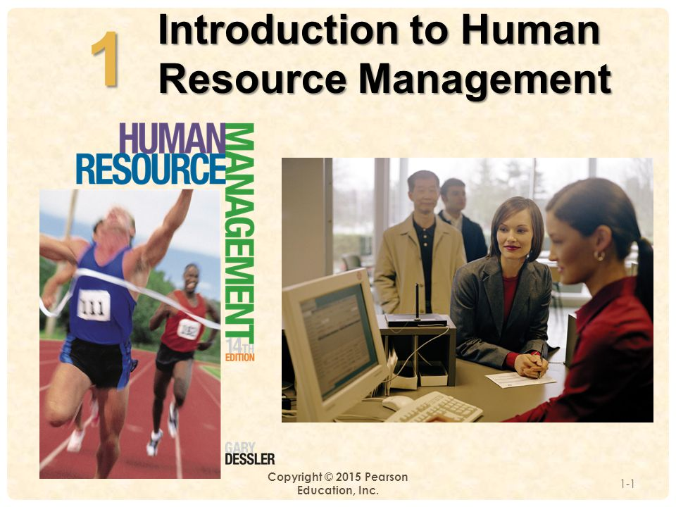 1 Introduction to Human Resource Management Copyright © 2015 Pearson Education, Inc. 1-1 1