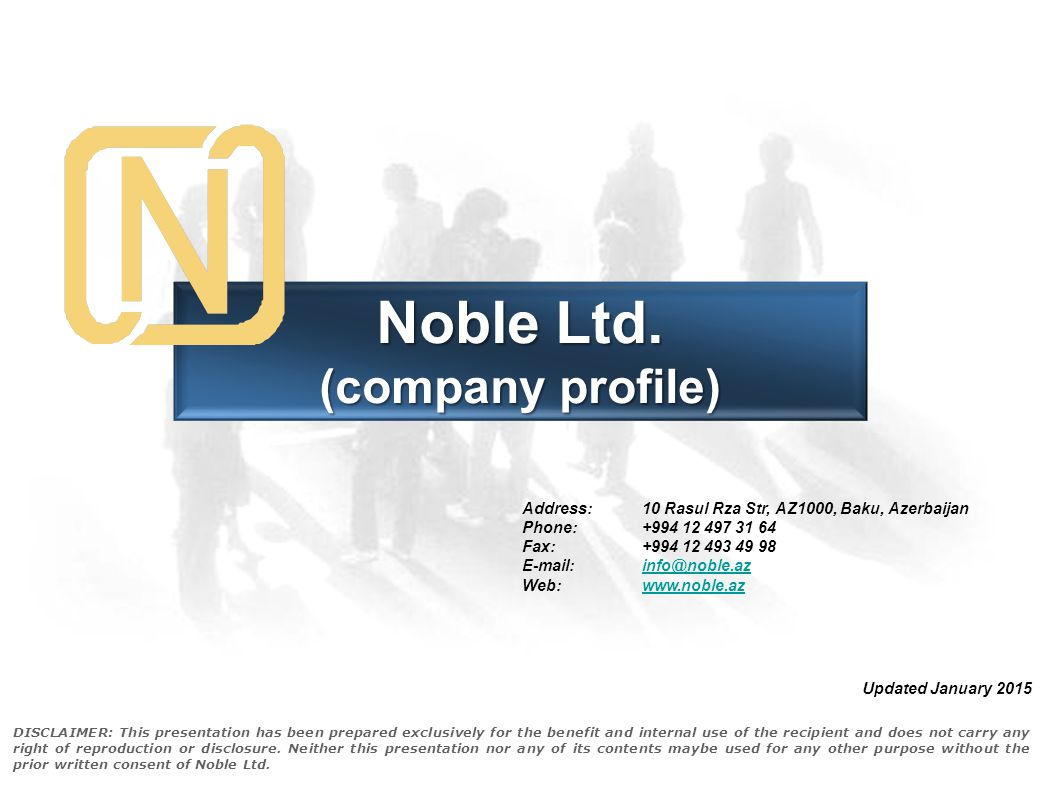 Noble Ltd. (company profile) DISCLAIMER: This presentation has been prepared exclusively for the benefit and internal use of the recipient and does no