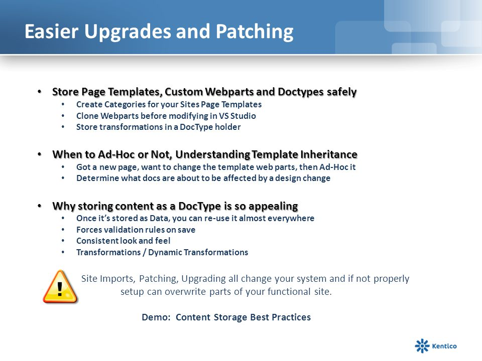 Easier Upgrades and Patching Store Page Templates, Custom Webparts and Doctypes safely Store Page Templates, Custom Webparts and Doctypes safely Creat