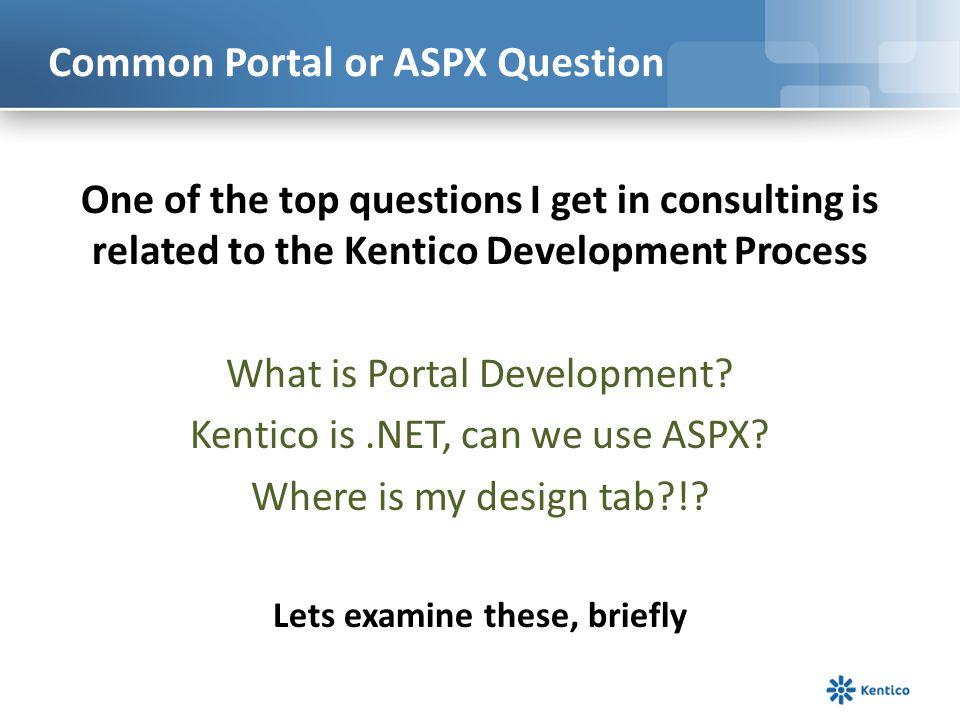 Portal Engine Kentico Development Methods ASPX Templates ASPX+Portal What are the differences.