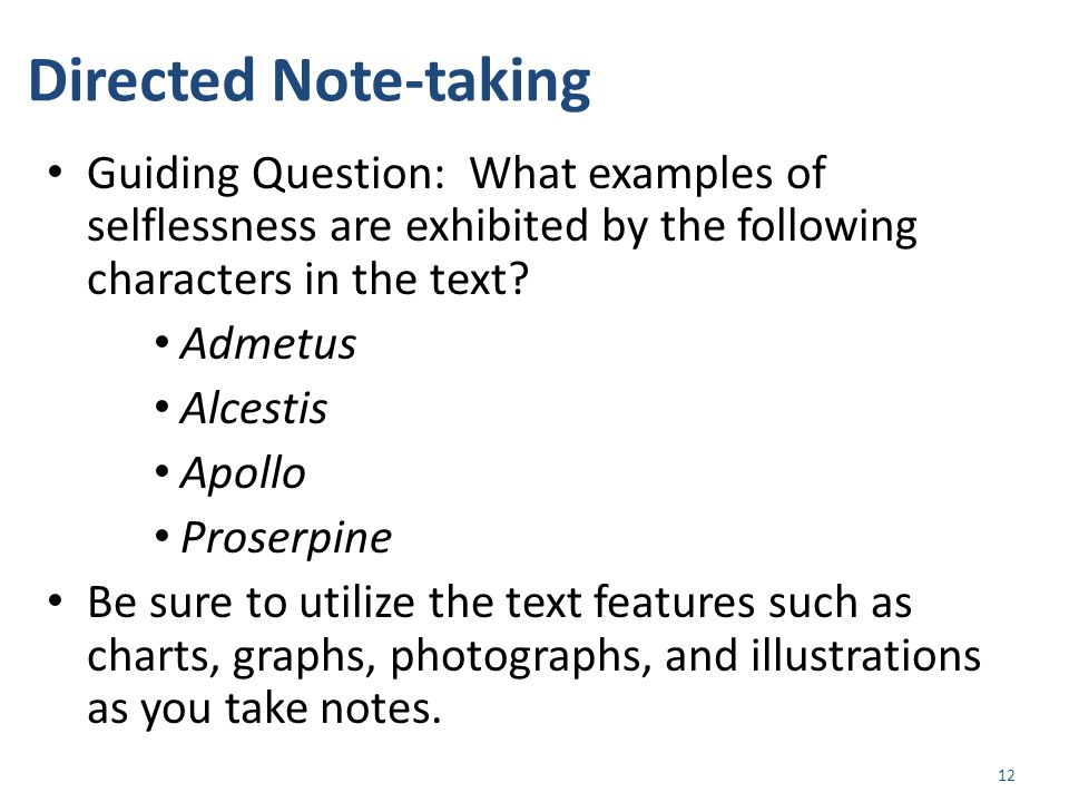 Directed Note-taking Guiding Question: What examples of selflessness are exhibited by the following characters in the text.