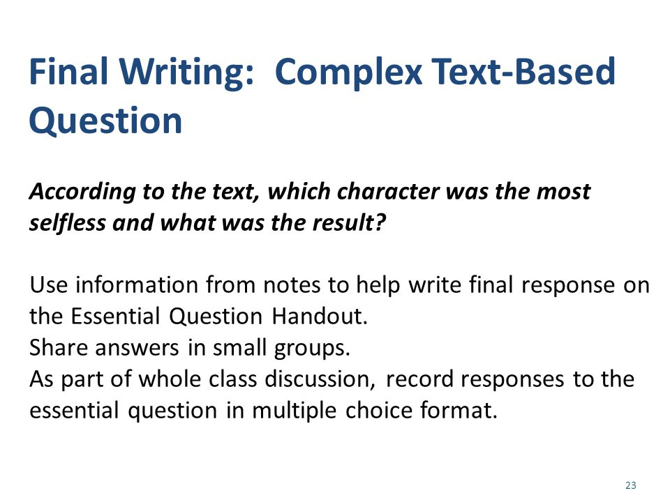 Final Writing: Complex Text-Based Question According to the text, which character was the most selfless and what was the result.