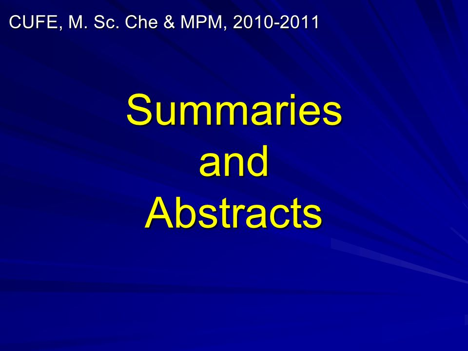 Summaries and Abstracts CUFE, M. Sc. Che & MPM, 2010-2011