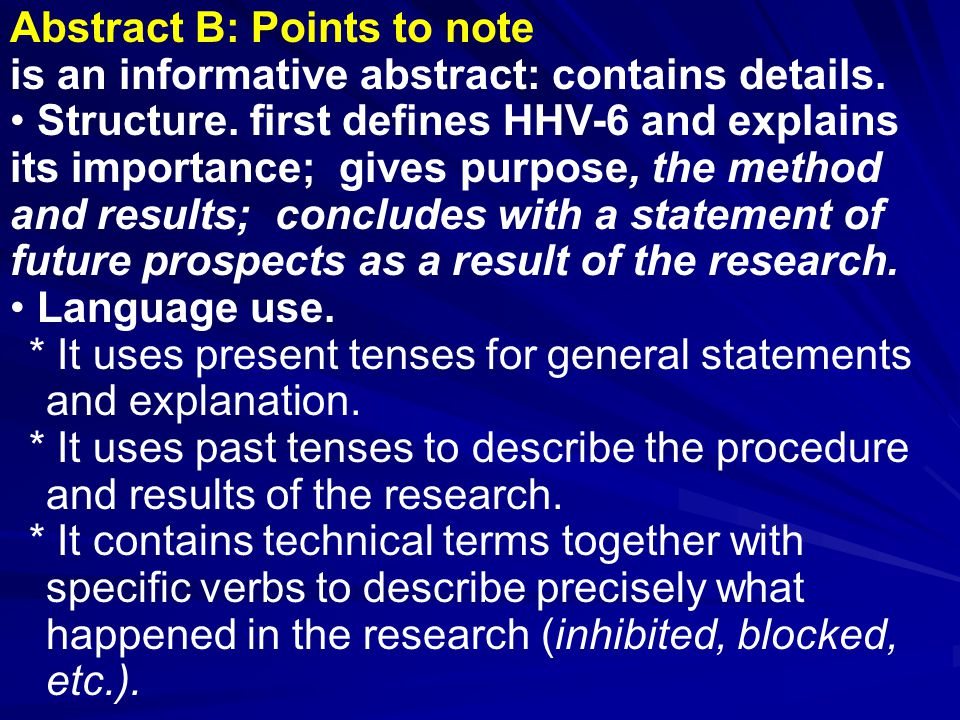 Abstract B: Points to note is an informative abstract: contains details.