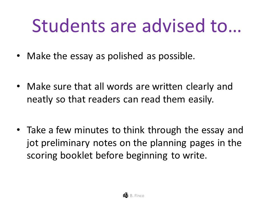Students are advised to… Make the essay as polished as possible.