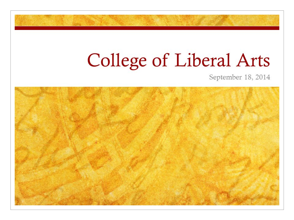 College of Liberal Arts September 18, 2014
