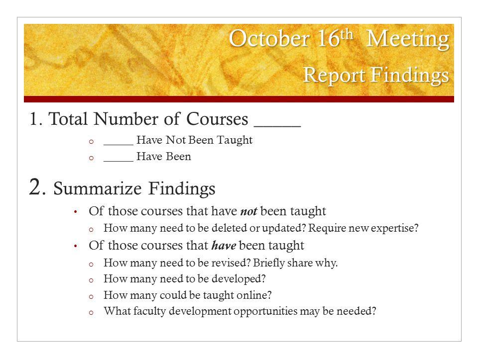 October 16 th Meeting Report Findings 1.