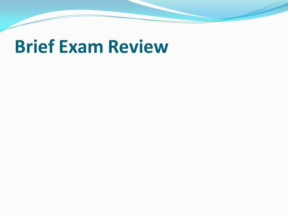 Brief Exam Review