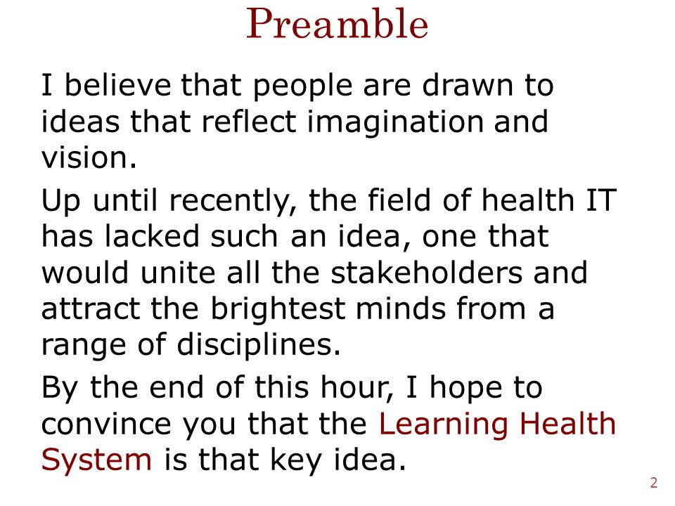 Preamble I believe that people are drawn to ideas that reflect imagination and vision.