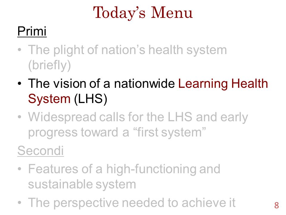 Institute of Medicine Reports Digital Infrastructure for the Learning Health System: The Foundation for Continuous Improvement in Health and Health Care 19 Best Care at Lower Cost: The Path to Continuously Learning Health Care in America