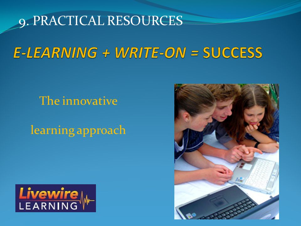 The innovative learning approach 9. PRACTICAL RESOURCES