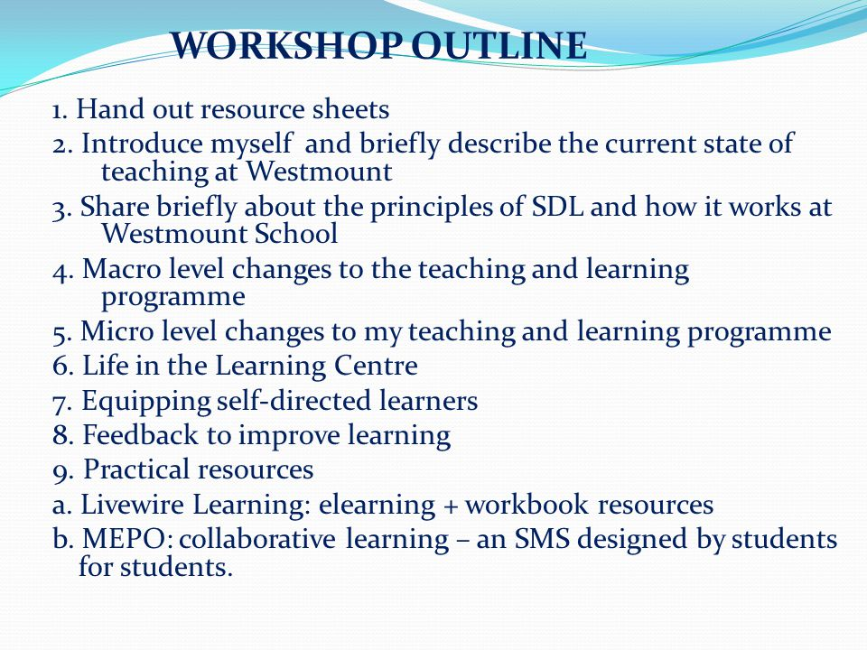 1. Hand out resource sheets 2. Introduce myself and briefly describe the current state of teaching at Westmount 3. Share briefly about the principles