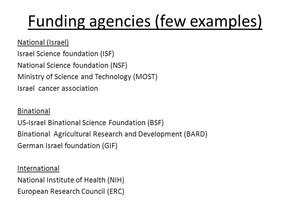 NIH grants overview NIH funding criteria: 1.Significance: ability of the project to improve health 2.Approach: feasibility of your methods and appropriateness of the budget 3.Innovation: originality of your approach 4.Investigator: training and experience of investigator(s) 5.Environment: suitability of facilities and adequacy of support from your institution
