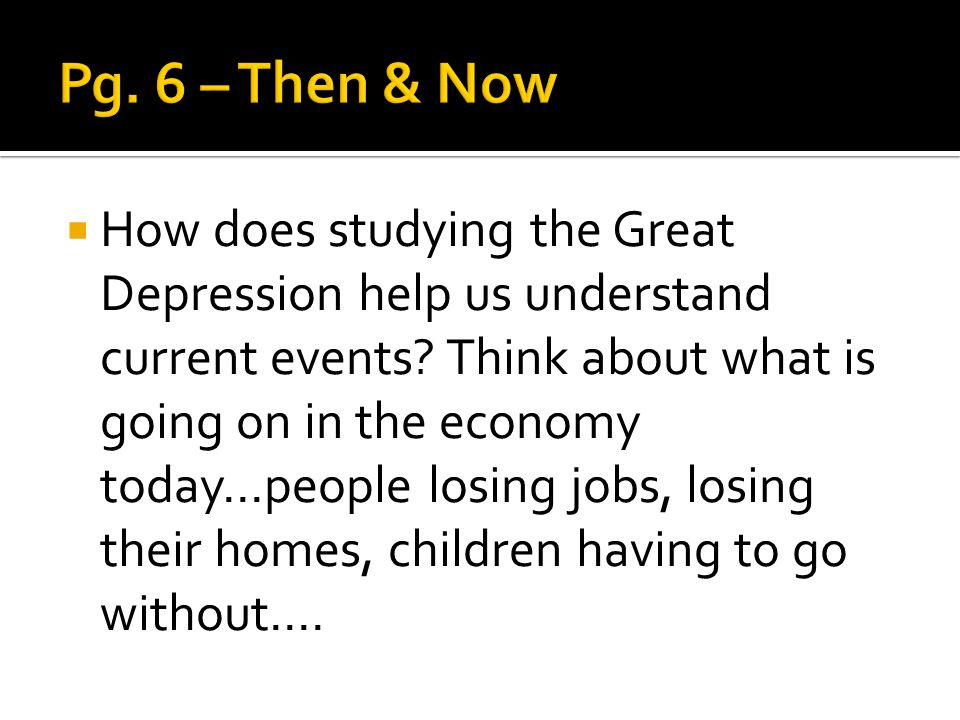  How does studying the Great Depression help us understand current events.