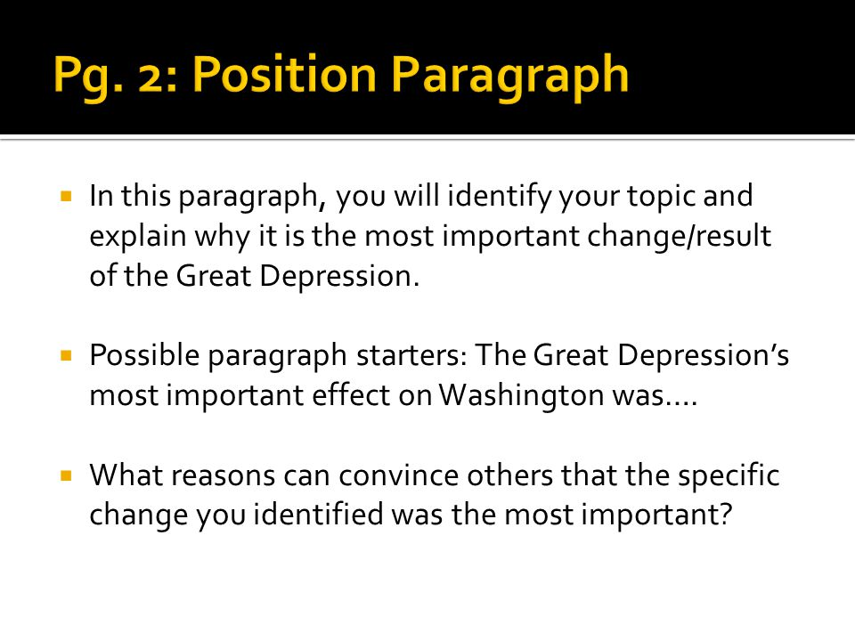  In this paragraph, you will identify your topic and explain why it is the most important change/result of the Great Depression.