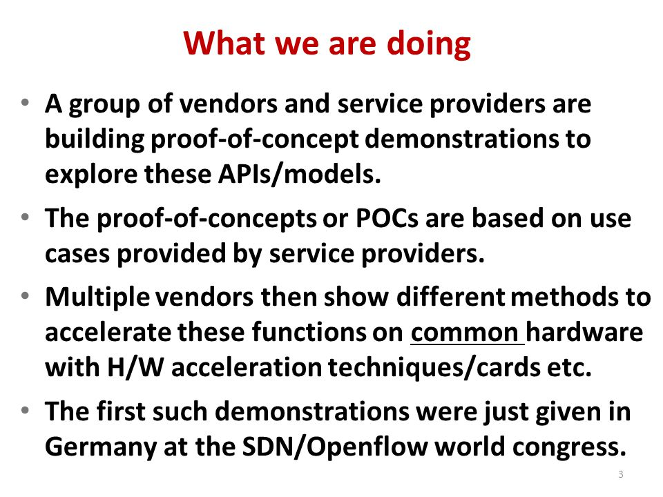 What we are doing A group of vendors and service providers are building proof-of-concept demonstrations to explore these APIs/models.