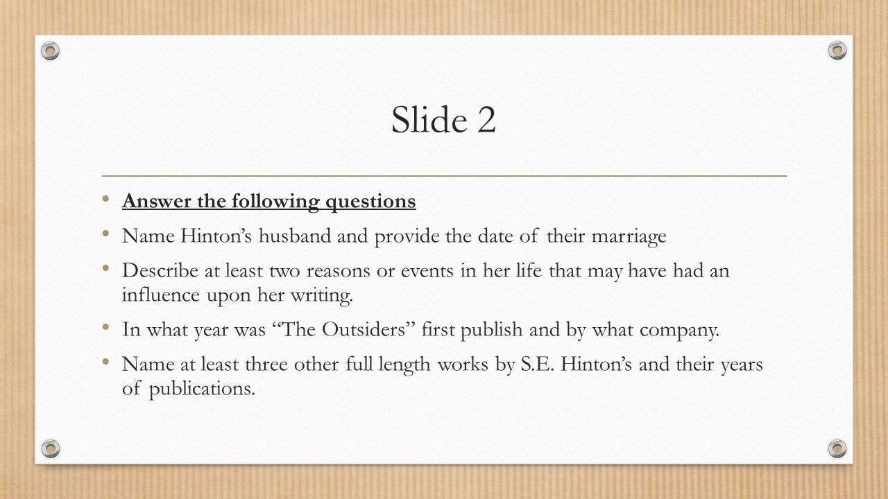 Slide 2 Answer the following questions Name Hinton's husband and provide the date of their marriage Describe at least two reasons or events in her lif