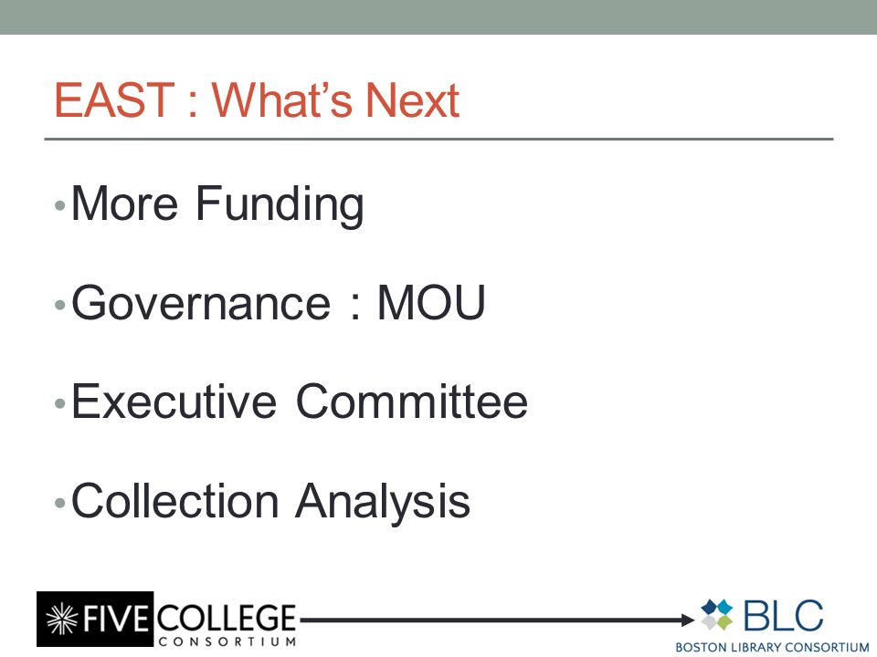 EAST : What's Next More Funding Governance : MOU Executive Committee Collection Analysis