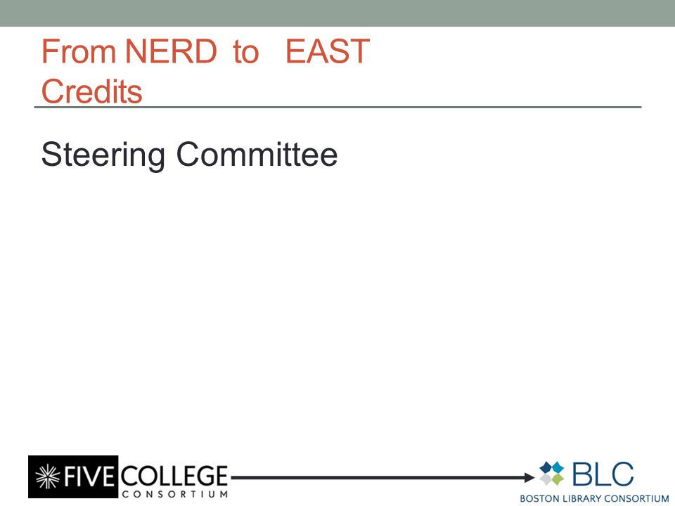From NERD to EAST Credits Steering Committee