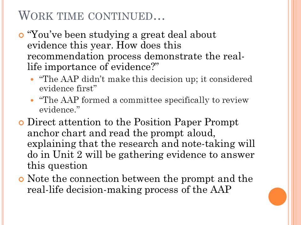 """W ORK TIME CONTINUED … """"You've been studying a great deal about evidence this year. How does this recommendation process demonstrate the real- life im"""