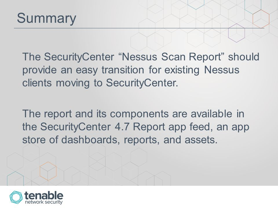 "Summary The SecurityCenter ""Nessus Scan Report"" should provide an easy transition for existing Nessus clients moving to SecurityCenter. The report and"