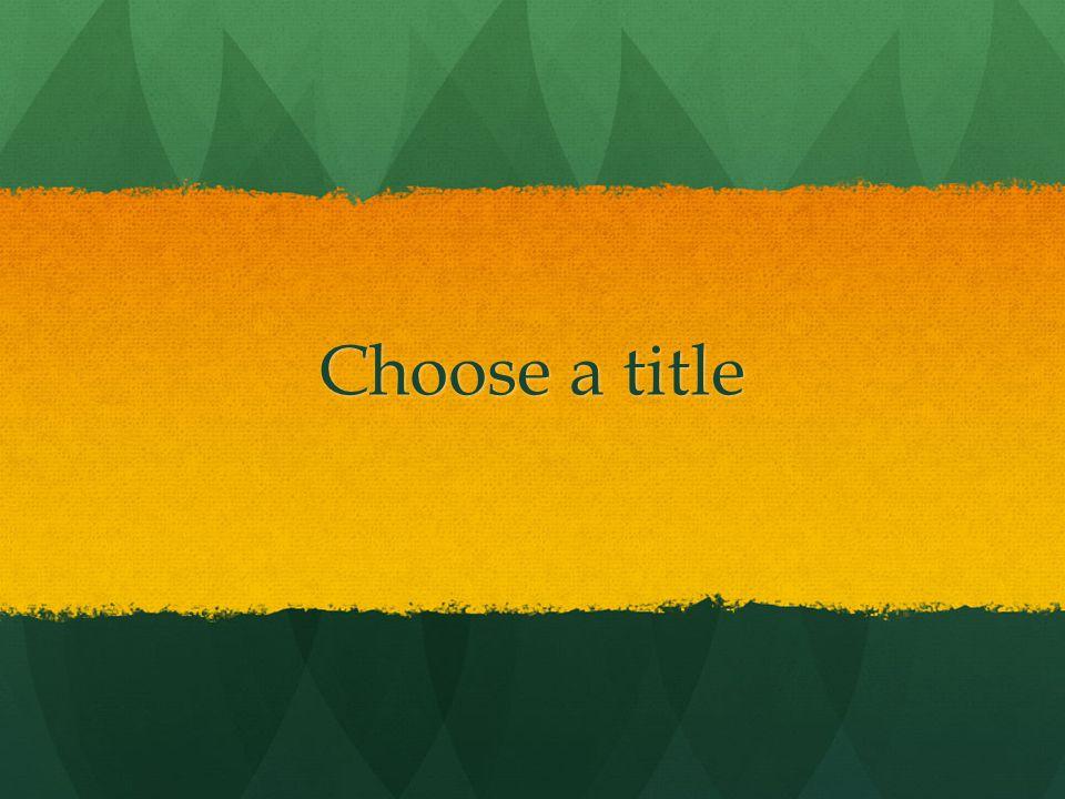 Choose a title