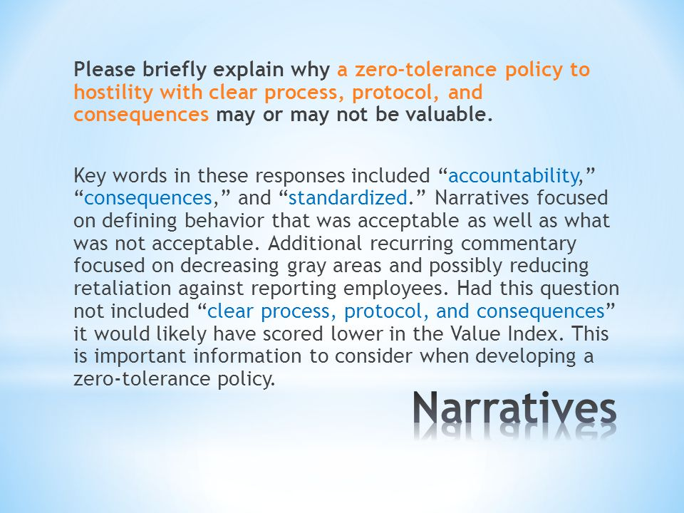 Please briefly explain why a zero-tolerance policy to hostility with clear process, protocol, and consequences may or may not be valuable.