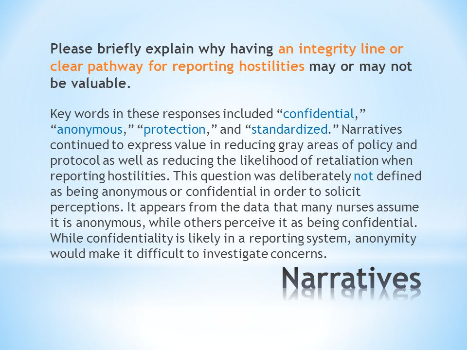 Please briefly explain why having an integrity line or clear pathway for reporting hostilities may or may not be valuable.